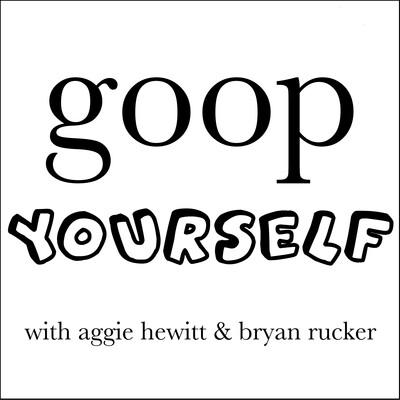 Goop Yourself