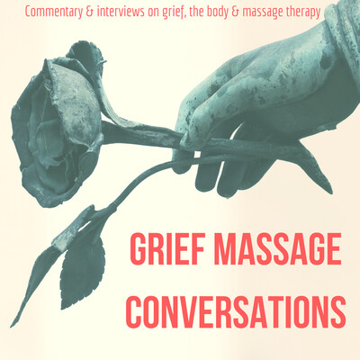 Grief Massage Conversations