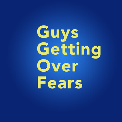 Guys Getting Over Fears