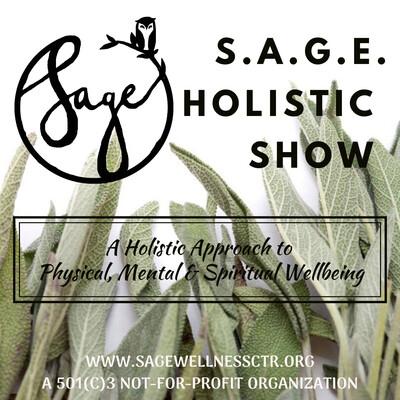 S.A.G.E. Holistic Health & Wellness Podcast