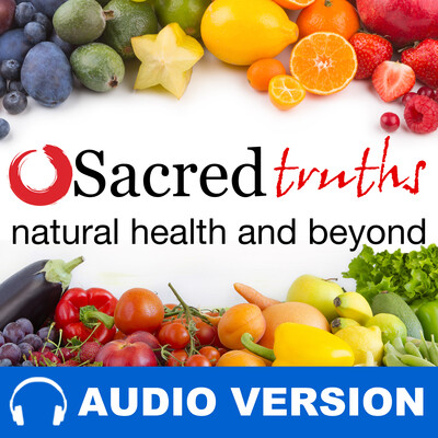 Sacred Truths (Audio Version) - Natural Health And Beyond