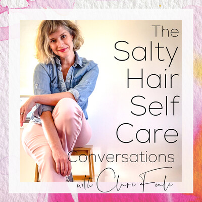 Salty Hair Self Care Conversations