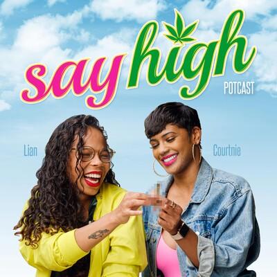 Say High Potcast