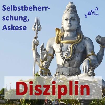 Selbstbeherrschung, Askese, Disziplin