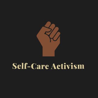Self-Care Activism