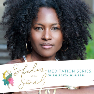 Shades of the Soul Meditation Series with Faith Hunter