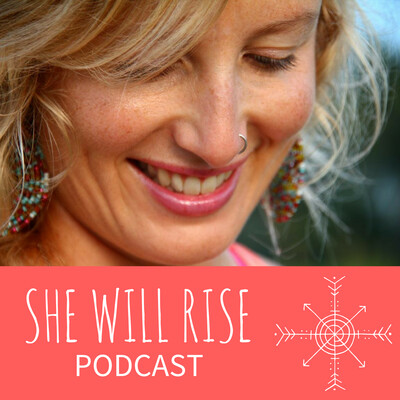 She Will Rise Podcast