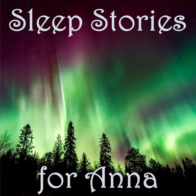 Sleep Stories for Anna