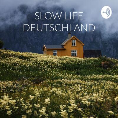 SLOW LIFE DEUTSCHLAND - DAS ORIGINAL | by Franziska Frei