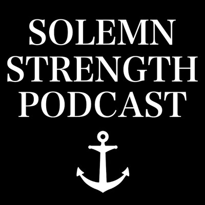 Solemn Strength Podcast