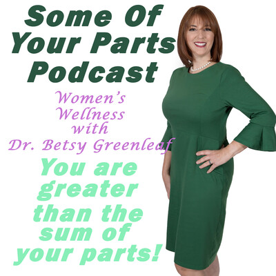 Some Of Your Parts Podcast