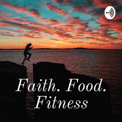 Faith. Food. Fitness