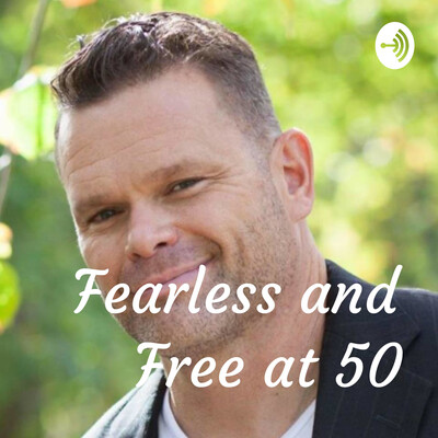 Fearless and Free at 50