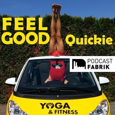 FEEL-GOOD-Quickie - Deine Auszeit im Alltag. Yoga- und Fitnessübungen für ein gesundes Leben