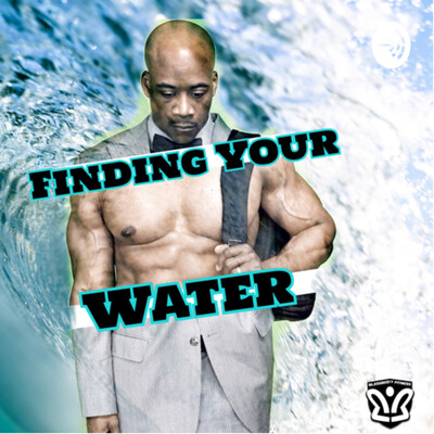 Finding Your Water