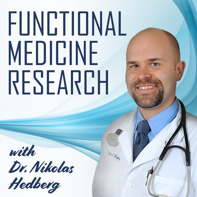 Functional Medicine Research with Dr. Nikolas Hedberg