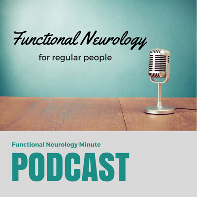 Functional Neurology Minute Podcast