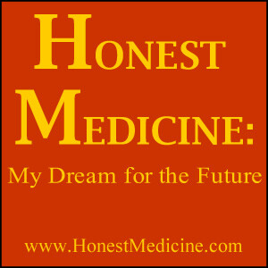 HONEST MEDICINE: My Dream for the Future