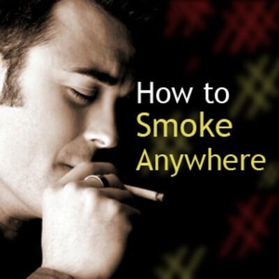 How To Smoke Anywhere