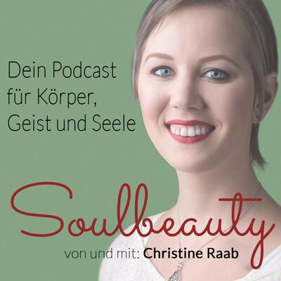 Soulbeauty - Yoga, Spiritualität, gesundes Leben, Liebe und Persönlichkeitsentwicklung // Christine Raab