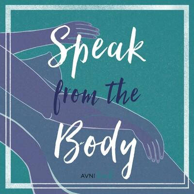 Speak From the Body