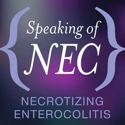 Speaking of NEC: Necrotizing Enterocolitis""