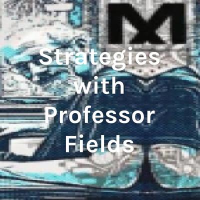Strategies with Professor Fields