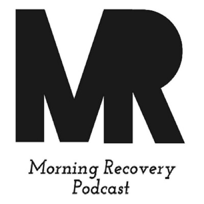 Morning Recovery Podcast