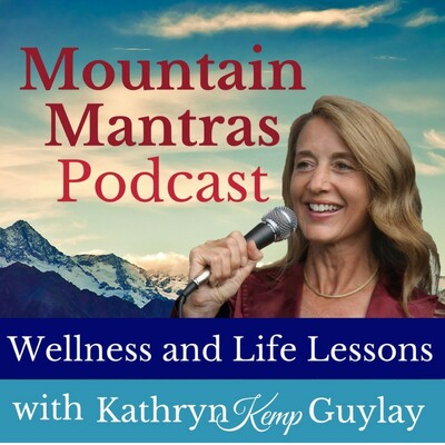 Mountain Mantras: Wellness and Life Lessons