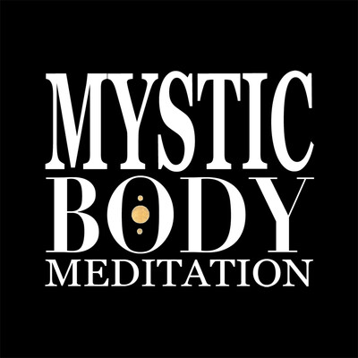 Mystic Body Meditation