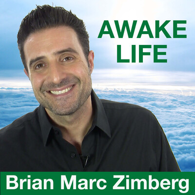 Awake Life with Brian Marc Zimberg