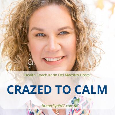 Crazed to Calm