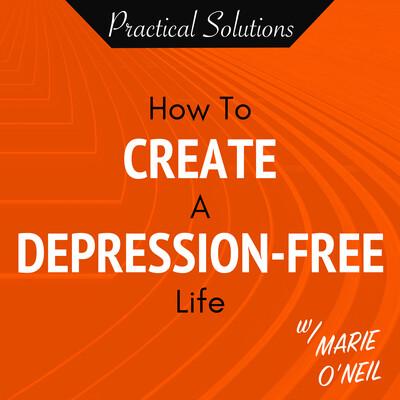 Create A Depression-Free Life Show