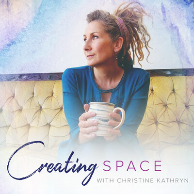 Creating Space With Christine Kathryn