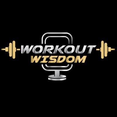 Workout Wisdom Podcast