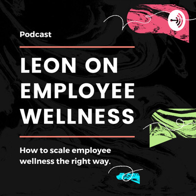 LEON on Employee Wellness Podcast