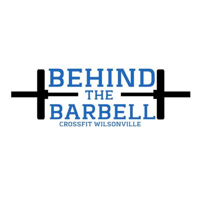 CrossFit Wilsonville | Behind the Barbell