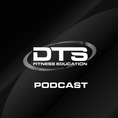 DTS Fitness Education Podcast