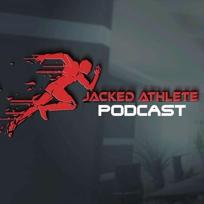 Jacked Athlete Podcast
