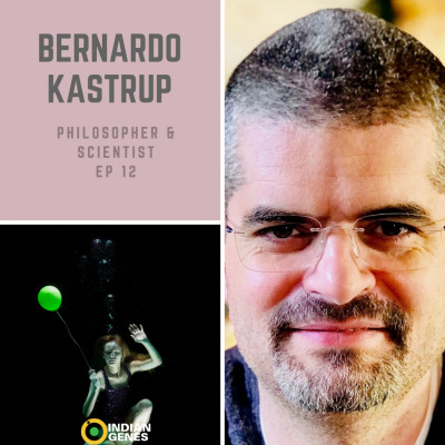 Bernardo Kastrup Scientist & Philosopher Episode 12