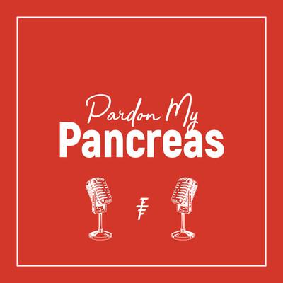 Pardon My Pancreas