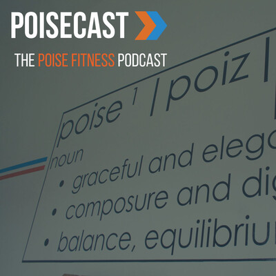 Poisecast - The Poise Fitness Podcast