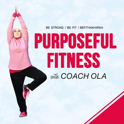 Purposeful Fitness with Coach Ola