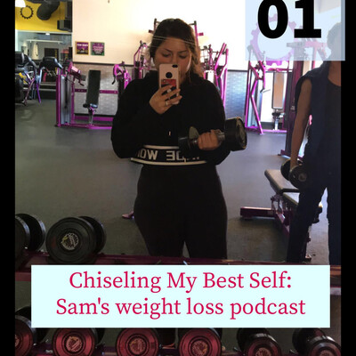 Sam's Weight Loss Journey Podcast