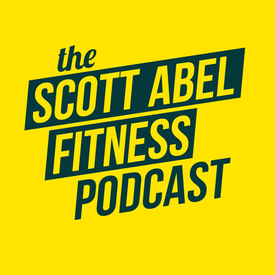 Scott Abel Fitness Podcast