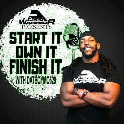 Start It Own It Finish It