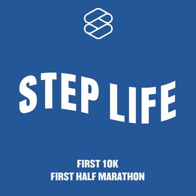 STEP LIFE: First 10K & First Half Marathon