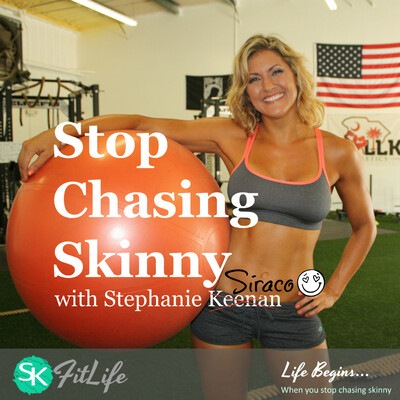 Stop Chasing Skinny Podcast | SKFitLife