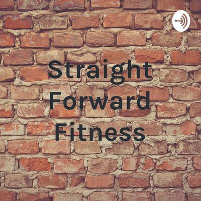 Straight Forward Fitness