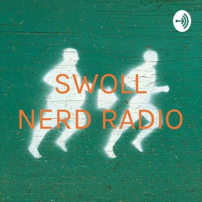 SWOLL NERD RADIO